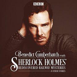 上級者向けおすすめAudibleオーディブル_Benedict Cumberbatch Reads Sherlock Holmes' Rediscovered Railway Stories シャーロック・ホームズ ベネディクト・カンバーバッチ