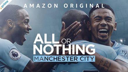 アマゾンプライムビデオのおすすめドキュメンタリーオール・オア・ナッシング ~マンチェスター・シティの進化~ ALL OR NOTHING MANCHESTER CITY